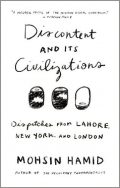 Cover of Discontent and Its Civilizations by Mohsin Hamid